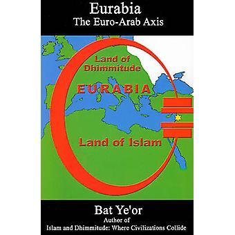 Eurabia The EuroArab Axis by Yeor & Bat