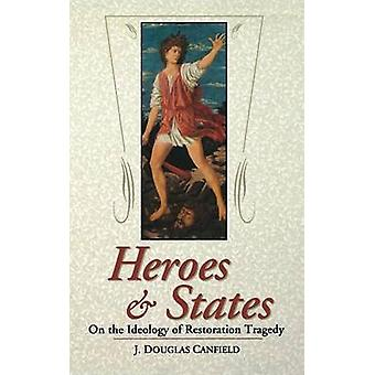 Héros et États - Sur l'idéologie de la tragédie de la restauration par Douglas