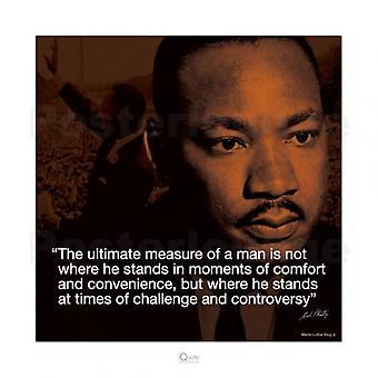 Martin Luther King Jr ultimative Maß für einen Mann-Plakat-Druck (16 x 16)