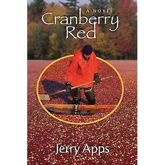 Cranberry Red av Jerry Apps - 9780299247706 bok