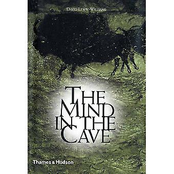The Mind in the Cave - Consciousness and the Origins of Art by David J