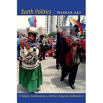 Maan politiikka - uskonto - siirtomaavallan purkautuminen - ja Bolivia on alkuperäiskansojen