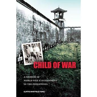 Kind des Krieges - eine Abhandlung des zweiten Weltkriegs Internierung in den Philippinen