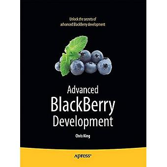 Advanced BlackBerry Development by Chris King - 9781430226567 Book