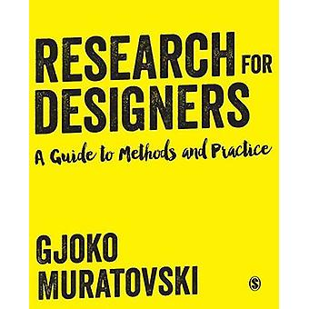 Research for Designers - A Guide to Methods and Practice by Gjoko Mura