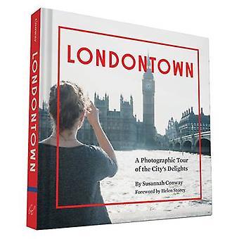 Londontown - un Tour fotografico di delizie della città di Susannah Co
