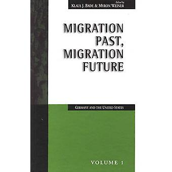 Migration Past - Migration Future - Germany and the United States by K