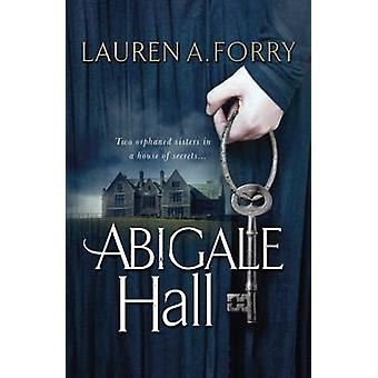 Abigale Hall by Lauren A. Forry - 9781785300097 Book
