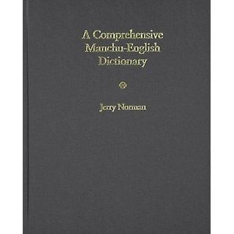 A Comprehensive Manchu-English Dictionary by Jerry Norman - 978067407