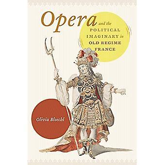 Oper und dem politischen imaginären im alten Regime Frankreich