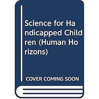 Vetenskap för handikappade barn (mänskliga horisonter S.)