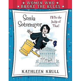 Femmes qui enfreignaient les règles: Sonia Sotomayor