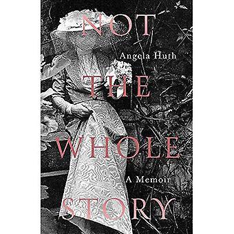 Niet het hele verhaal: A Memoir
