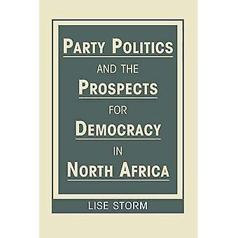 Party politik och utsikterna för demokrati i Nordafrika (studier om Nordafrika)