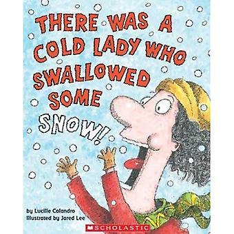 Det var en kald dame som svelget litt snø