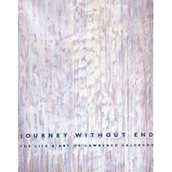 Journey Without End: The Life and Art of Lawrence Calcagno