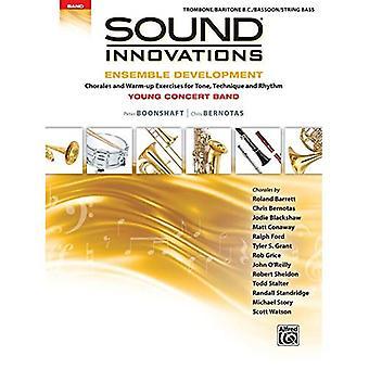 Ljud innovationer för Concerts Band--Ensemble utveckling för ung Concert Band: koraler och uppvärmningsövningar för tonen, teknik och rytm (Trombon/baryton/fagott/Str ing bas) (ljud innovationer för Concerts Band: Ensemble utveckling)