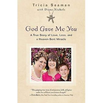 Dieu m'a donné vous: A True Story of Love, Loss and Miracle envoyé du ciel