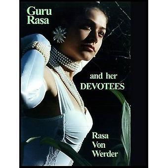 Guru Rasa and Her DEVOTEES by Werder & Rasa Von