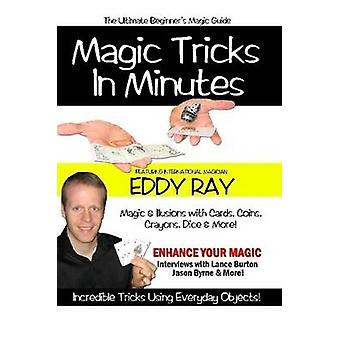 Magic Tricks in Minutes by Ray & Eddy