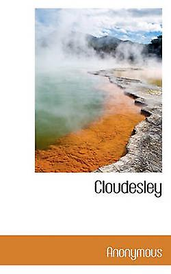 Cloudesley by Anonymous & .