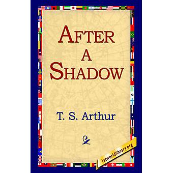 Etter en skygge av Arthur & T. S.