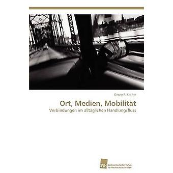 Ort Medien Mobilitat door Kircher & Georg F.