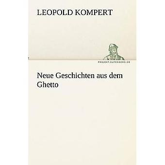Neue Geschichten Aus Dem Ghetto av Kompert & Leopold
