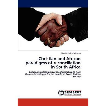 Christian en Afrikaanse paradigma's van verzoening in Zuid-Afrika door NolteSchamm & Claudia