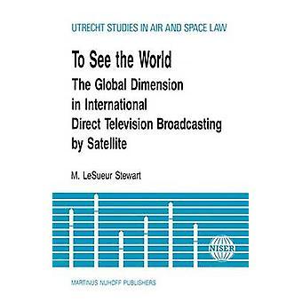 Om te zien de wereld mondiale dimensie In Intl rechtstreekse televisie-uitzendingen door Lesueur Stewart & M.