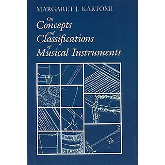 On Concepts and Classifications of Musical Instruments by Margaret J.
