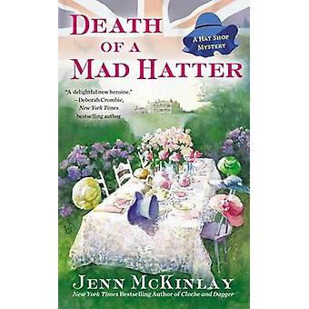Death of a Mad Hatter by Jenn McKinlay - 9780425258903 Book