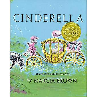Cinderella - Or the Little Glass Slipper by Marcia Brown - Marcia Brow