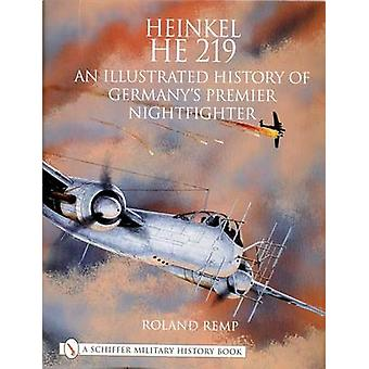 Heinkel He 219 - An Illustrated History of Germany's Premier Nightfigh