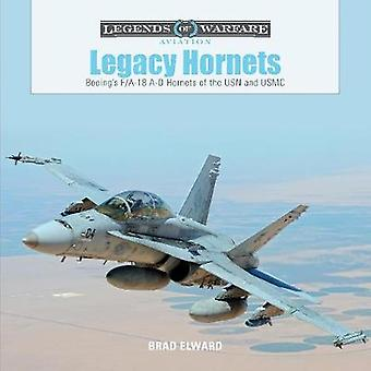 Legacy Hornets - Boeing's F/A-18 A-D Hornets of the USN and USMC by Br