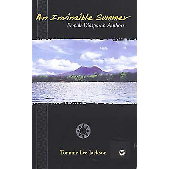 An Invincible Summer - Female Diasporan Authors by Tommie Lee Jackson