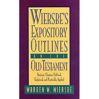 Wiersbe's Expository Outlines by Warren Wiersbe - 9780896938472 Book