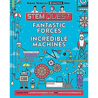 Fantastic Forces and Incredible Machines - Engineering by Nick Arnold