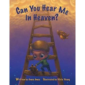 Can You Hear Me in Heaven? by Anna Ames - 9781504376396 Book
