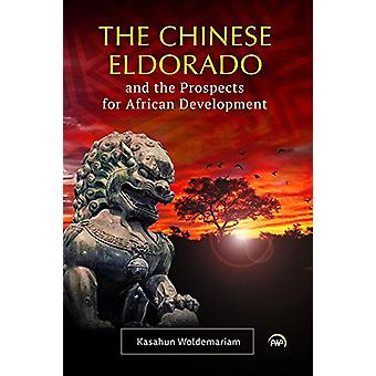 The Chinese Eldorado And The Prospects For African Development by Kas