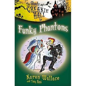 Funky Phantoms by Karen Wallace - Tony Ross - 9781846471261 Book
