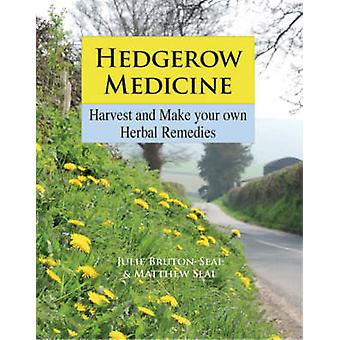 Hedgerow Medicine - Harvest and Make Your Own Herbal Remedies by Julie