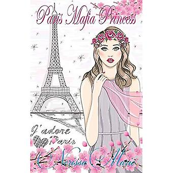 Paris Mafia Princess: A Chick Lit of Finding Love,� a Beautiful Wedding and a� Secret Baby (Romance Books, Romance Novel, Inspirational Book,