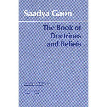 The Book of Doctrines and Beliefs by Saadya Gaon - Alexander Altmann