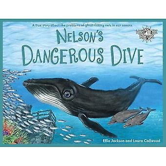 Nelson's Dangerous Dive: A true story about the problems of ghost fishing nets in our oceans (Wild Tribe Heroes)