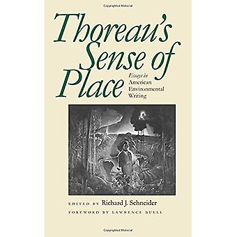Thoreaus känsla av plats: essäer amerikansk miljö skriftligen