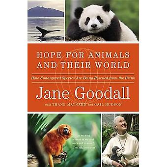 Hope for Animals and Their World - How Endangered Species Are Being Re