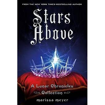 Stars Above - A Lunar Chronicles Collection by Marissa Meyer - 9781250