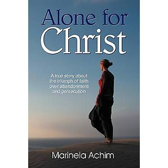 Alone for Christ by Achim & Marinela