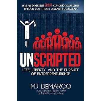 Unscripted by MJ DeMarco